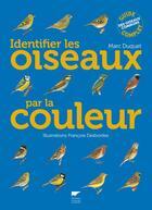 Couverture du livre « Identifier les oiseaux par la couleur » de Marc Duquet aux éditions Delachaux & Niestle