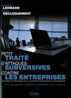 Couverture du livre « Petit traité d'attaques subversives contre les entreprises » de Emmanuel Lehmann et Franck Decloquement aux éditions Chiron