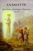 Couverture du livre « La salette ; apocalypse, pèlerinage et littérature (1856-1996) » de Francois Angelier aux éditions Millon