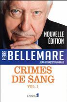 Couverture du livre « Crimes de sang t.1 » de Pierre Bellemare aux éditions Editions 1