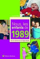 Couverture du livre « Nous, les enfants de ; 1989 » de Lauriane Mege aux éditions Wartberg