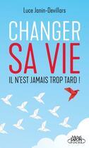 Couverture du livre « Changer sa vie » de Luce Janin-Devillars aux éditions Michel Lafon Poche