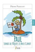 Couverture du livre « Paul ; lundi de Pâques à Anse Canot » de Pierre Pijollet aux éditions 7 Ecrit