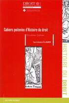 Couverture du livre « Cahiers poitevins d'histoire du droit ; 10e cahier » de Collectif aux éditions Universite De Poitiers