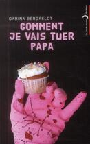 Couverture du livre « Comment je vais tuer papa » de Carina Bergfeldt aux éditions Black Moon