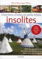 Couverture du livre « Chambres d'hôtes insolites » de Marie-Dominique Perrin aux éditions Hachette Tourisme
