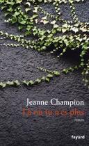 Couverture du livre « Là où tu n'es plus » de Jeanne Champion aux éditions Fayard