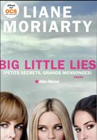 Couverture du livre « Big little lies ; (petits secrets, grands mensonges) » de Liane Moriarty aux éditions Albin Michel