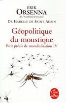 Couverture du livre « Géopolitique du moustique » de Erik Orsenna et Isabelle Saint-Aubin aux éditions Lgf