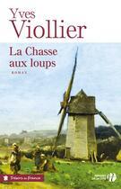 Couverture du livre « La chasse aux loups » de Yves Viollier aux éditions Presses De La Cite