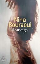 Couverture du livre « Sauvage » de Nina Bouraoui aux éditions J'ai Lu