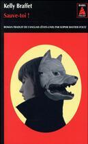 Couverture du livre « Sauve-toi ! » de Kelly Braffet aux éditions Actes Sud