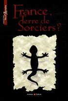 Couverture du livre « France, terre de sorciers ? » de Marie-Odile Mergnac aux éditions Archives Et Culture