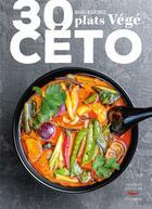 Couverture du livre « 30 plats végé céto » de Magali Walkowicz aux éditions Thierry Souccar