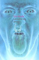 Couverture du livre « Le Maitre Des Amours » de Erik Remes aux éditions Balland