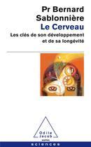 Couverture du livre « Le cerveau » de Bernard Sablonniere aux éditions Odile Jacob