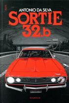 Couverture du livre « Sortie 32.b » de Antonio Da Silva aux éditions Rouergue