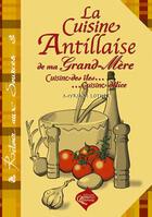 Couverture du livre « Cuisine antillaise de ma grand-mère » de Myriam Lother aux éditions Orphie
