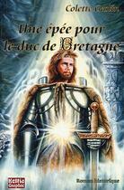 Couverture du livre « Une épée pour le duc de Bretagne » de Colette Geslin aux éditions Keltia Graphic