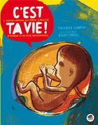 Couverture du livre « C'est ta vie ; l'encyclopédie qui parle d'amitié, d'amour et de sexe aux enfants » de Thierry Lenain et Benoit Morel aux éditions Oskar