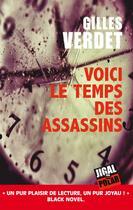 Couverture du livre « Voici le temps des assassins » de Gilles Verdet aux éditions Jigal