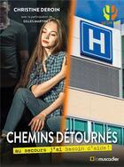 Couverture du livre « Chemins détournés : au secours j'ai besoin d'aide ! » de Christine Deroin aux éditions Le Muscadier