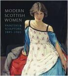 Couverture du livre « Modern scottish women /anglais » de Alice Strang aux éditions Gallery Of Scotland