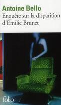 Couverture du livre « Enquête sur la disparition d'Emilie Brunet » de Antoine Bello aux éditions Gallimard