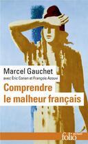 Couverture du livre « Comprendre le malheur français » de Marcel Gauchet aux éditions Gallimard