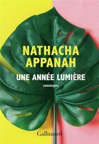 Couverture du livre « Une année lumière » de Nathacha Appanah aux éditions Gallimard
