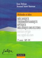 Couverture du livre « Mecanique Thermodynamique Optique Mecanique Des Fluides » de Jean Delour et Arnaud Saint-Sauveur aux éditions Dunod
