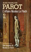 Couverture du livre « L'affaire Nicolas le Floch » de Jean-Francois Parot aux éditions 10/18