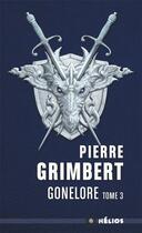 Couverture du livre « Gonelore T.3 ; les chiffonniers » de Pierre Grimbert aux éditions Mnemos