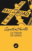 Couverture du livre « Le train de 16h50 » de Agatha Christie aux éditions Editions Du Masque