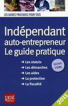 Couverture du livre « Indépendant et auto-entrepreneur ; le guide pratique (édition 2011) » de D. Serio et B. Serio aux éditions Prat