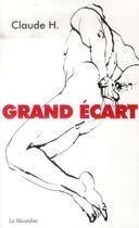 Couverture du livre « Grand écart » de Claude H. aux éditions La Musardine