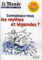 Couverture du livre « Connaissez-vous les mythes et légendes ? » de Sabine Jourdain aux éditions Rue Des Ecoles