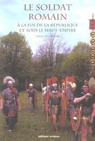 Couverture du livre « Soldat romain (le) - a la fin de la republique et sous le haut-empire » de Francois Gilbert aux éditions Errance