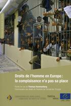 Couverture du livre « Droits de l'homme en Europe : la complaisance n'a pas sa place » de Collectif aux éditions Conseil De L'europe