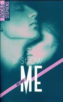 Couverture du livre « Not easy T.1 ; show me » de Stephens Pascale aux éditions Bmr