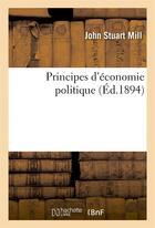 Couverture du livre « Principes d'economie politique » de John Stuart Mill aux éditions Hachette Bnf