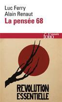 Couverture du livre « La pensée 68 » de Ferry/Renaut aux éditions Gallimard