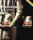 Couverture du livre « Photoshop CC » de Pierre Labbe aux éditions Eyrolles