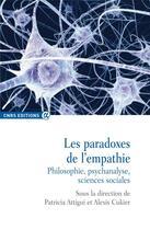 Couverture du livre « Les paradoxes de l'empathie ; philosophie, psychanalyse, sciences sociales » de Alexis Cukier et Patricia Attigui aux éditions Cnrs