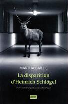Couverture du livre « La disparition d'Heinrich Schlögel » de Martha Baillie aux éditions Jacqueline Chambon