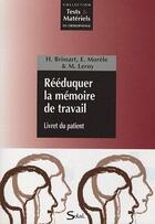 Couverture du livre « Rééduquer la mémoire de travail ; livret du patient » de Marianne Leroy et Helene Brissart et Morele Elodie aux éditions Solal