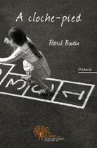 Couverture du livre « à cloche-pied » de Patrick Boutin aux éditions Edilivre-aparis