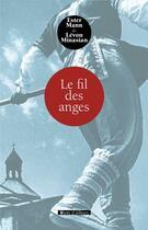 Couverture du livre « Le fil des anges » de Ester Mann et Levon Minasian aux éditions Vents D'ailleurs