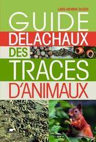 Couverture du livre « Guide Delachaux des traces d'animaux » de Lars-Henrik Olsen aux éditions Delachaux & Niestle