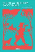 Couverture du livre « Contes et légendes d'Occitanie » de Michel Cosem et Bertrand Cure aux éditions Privat